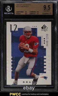 2000 SP Authentic Tom Brady ROOKIE RC /1250 #118 BGS 9.5 GEM MINT